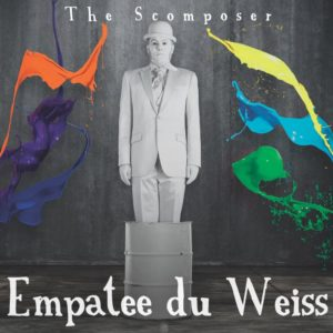 Empatee du Weiss - The Scomposer